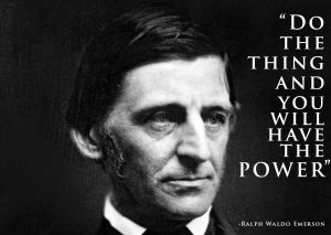 ralph waldo emerson do the thing have the power quote philosophy learn journey context thinker doer achieve ambition actions success